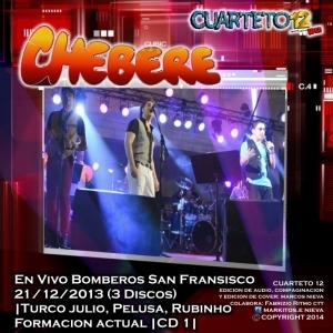 CHEBERE - BOMBEROS SAN FRANSISCO 21-12-2013 CD 1