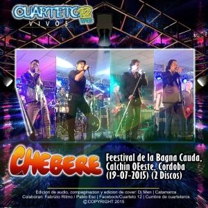 CHEBERE - EN VIVO FESTIVAL DE LA BAGNA CAUDA, CALCHIN OESTE, CORDOBA (19-07-2015)