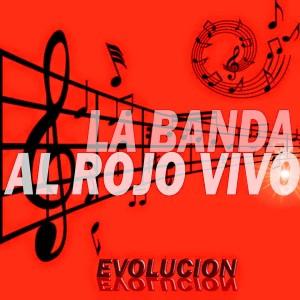 LA BANADA AL ROJO VIVO - EVOLUCION (2015) 01