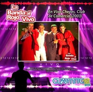 LA BANDA AL ROJO VIVO - EN VIVO CHEPES, CLUB DE COMERCIO (2003)