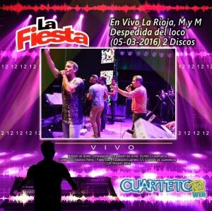 LA FIESTA - EN VIVO LA RIOJA MY M (05-03-2016)